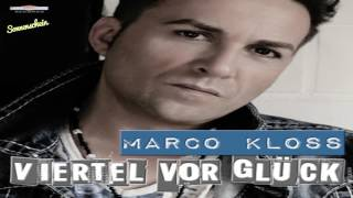 Download Marco Kloss ~ Viertel Vor Glück (Single Edit) MP3 song and Music Video