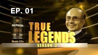 True Legend - True Legends With Adi Godrej | Season 2 Ep 1