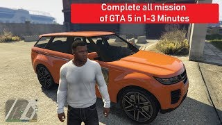 complete 100% all mission of gta 5 in 1-2 minutes