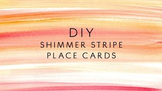 Go Paint  Shimmer Stripes Diy Wedding Seating Cards