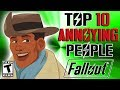 Fallout Top 10 Annoying Characters