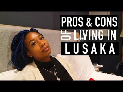PROS & CONS OF LIVING IN AFRICA (LUSAKA)| MY EXPERIENCE