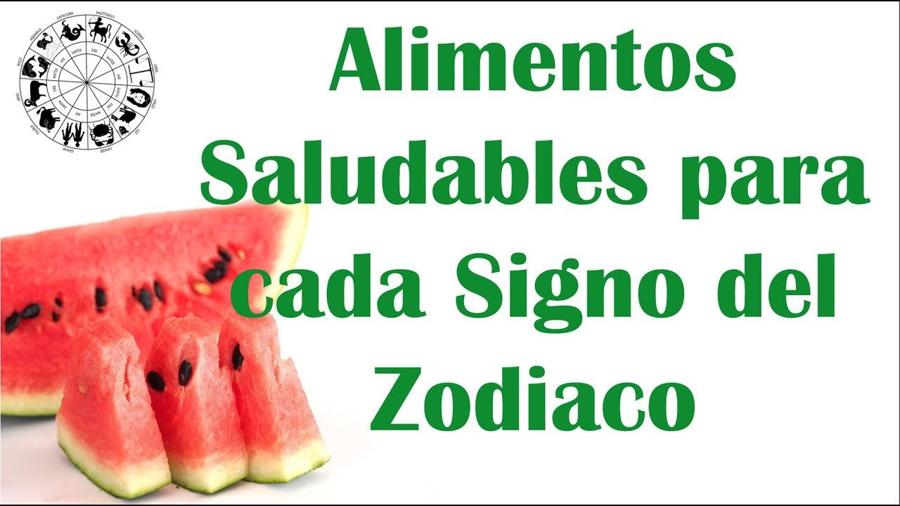 Alimentos saludables para cada signo del zodiaco youtube for Signo del zodiaco