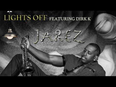 Jarez - Lights Off (Featuring Dirk K) OfficalMusic Video