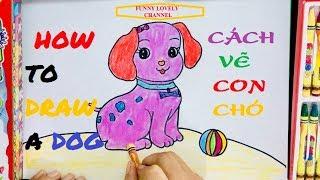 CÁCH VẼ CON CHÓ Đơn Giản Nhất | HOW TO DRAW A DOG | Funny Lovely 7