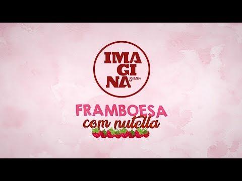 ImaginaSamba: Framboesa com Nutella (Lyric Vídeo)