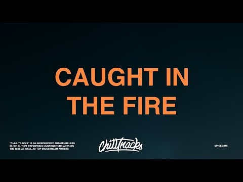 Bazzi – Caught In The Fire