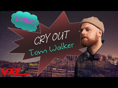 Tom Walker - Cry Out (Lyrics) Mp3
