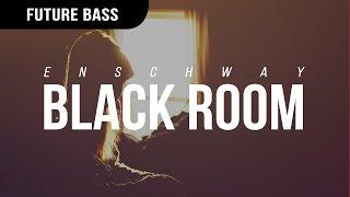 Enschway - Black Room