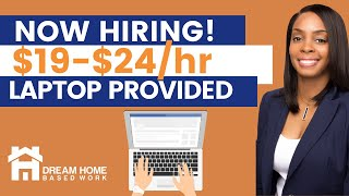 Earn $19-$24 Hourly! Work from Home, Laptop & Benefits Included