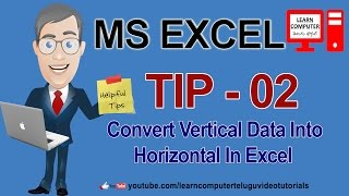 MS EXCEL TIP-02 In Telugu |How To Convert Vertical Data into Horizontal Data In Ms Excel