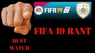 FIFA 19 RANT IS THIS GAME FOR REAL?