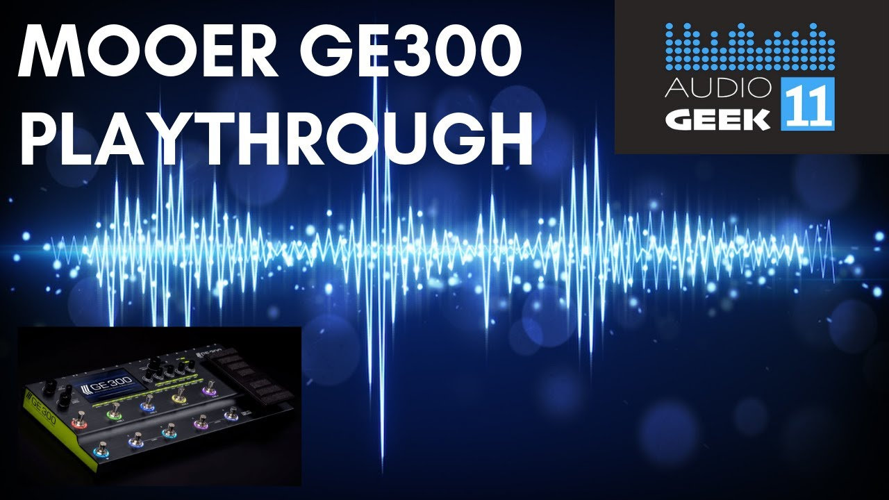 Review: Mooer GE300 guitar amp modelling and effects