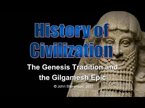 History of Civilization 5: The Genesis Tradition and the Gilgamesh Epic