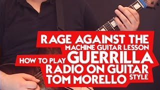 Rage Against the Machine Guitar Lesson: How to Play Guerrilla Radio on Guitar - Tom Morello Style -