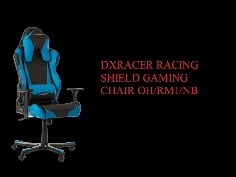 Unboxing  DXRACER RACING SHIELD GAMING CHAIR - OH/RM1/NB