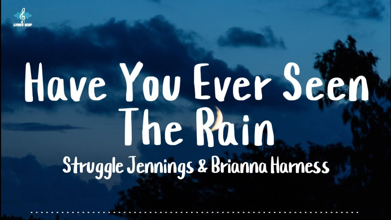 Download Struggle Jennings & Brianna Harness - Have You Ever Seen The Rain (Song)