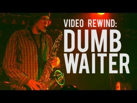Video Rewind: Dumb Waiter- Who's Dan? + Vegan Mustache Jazz