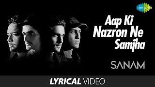 Aap Ki Nazron Ne Samjha  Lyrical Video   आपकी नज़रों ने समझा   SANAM