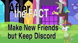 After the Fact: Make New Friends but Keep Discord