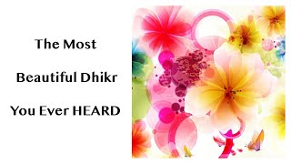 The Most Beautiful Zikr You Ever Heard Ever ! (Shaykh Ahmad Dabbagh)