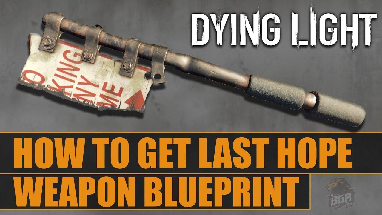 Dying Light - How To Get Last Hope Weapon From Dying Light 2 | New Docket  2019