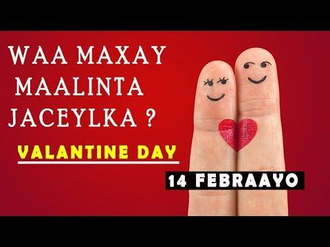 WAA MAXAY MAALINTA JACAYLKA VALANTINE DAY? 14 FEBRUARY