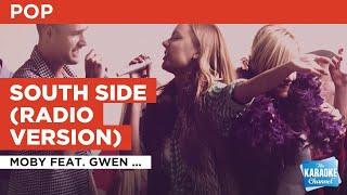 South Side (Radio Version) : Moby feat. Gwen Stefani   Karaoke with Lyrics
