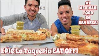 EPIC LA TAQUERIA EAT OFF! #1 MEXICAN FOOD IN SAN FRANCISCO
