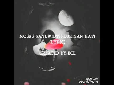 MOSES BANDWIDTH-LUKISAN HATI (lyric)