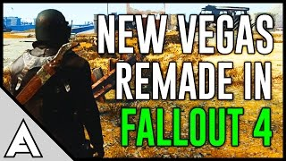 New Vegas Remade in Fallout 4 by Modder Not Exactly.