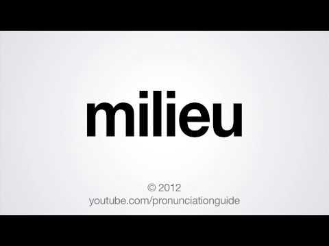 How to Pronounce Milieu