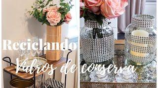 Reaproveitando vidros de conserva pra decorar - 2 sugestões - do lixo ao luxo - decor barata