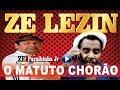 ZE LEZIN EM O MATUTO CHORÃO SETEMBRO 2017
