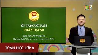 MÔN TOÁN - LỚP 8 | ÔN TẬP CUỐI NĂM | 10H00 NGÀY 29.05.2020 | HANOITV