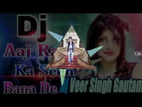 aaj-raat-ka-seen-banale-(remix-song)_dj-veer-singh-gautam