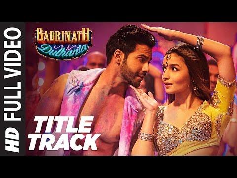 Badri Ki Dulhania (Title Track) Full Video Song |  Varun, Alia, Tanishk, Neha, Monali, Ikka