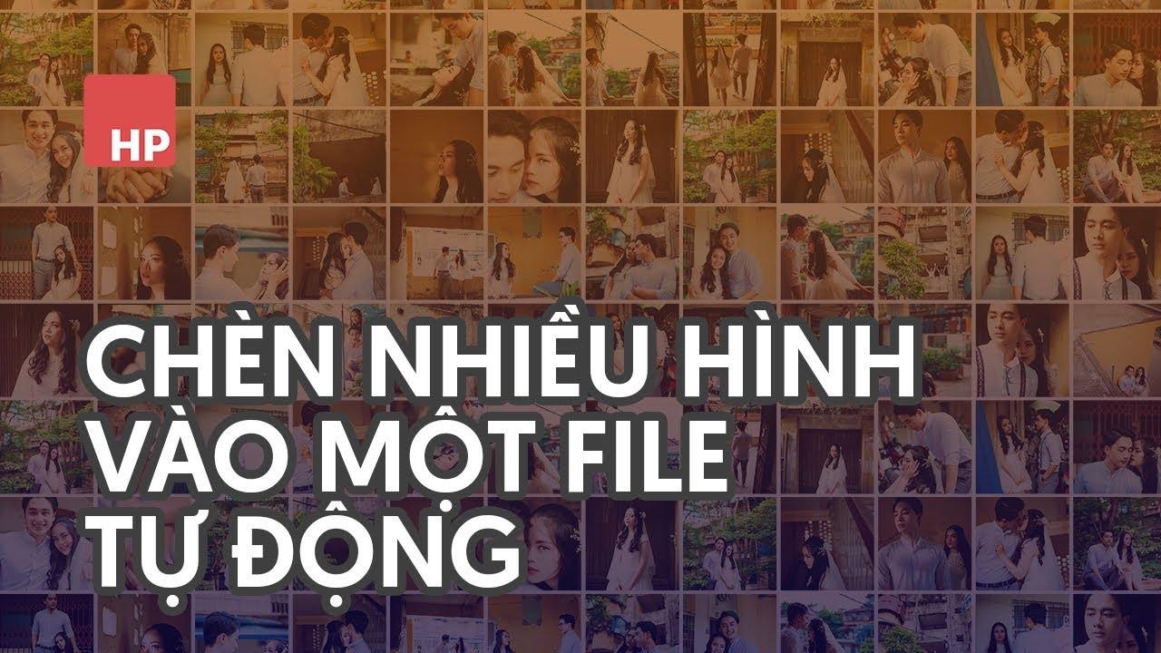 📷 Chèn nhiều hình vào một file tự động trong photoshop | #HPphotoshop