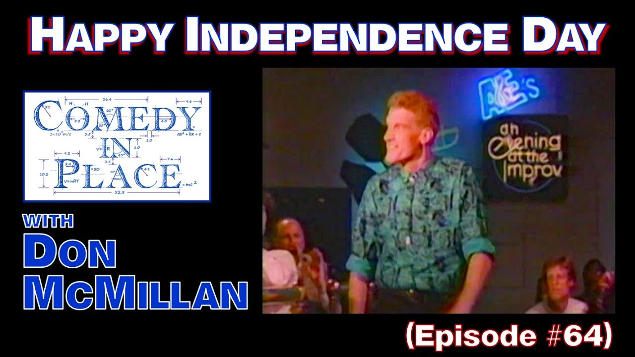 Independence Day - Comedy in Place (E64)