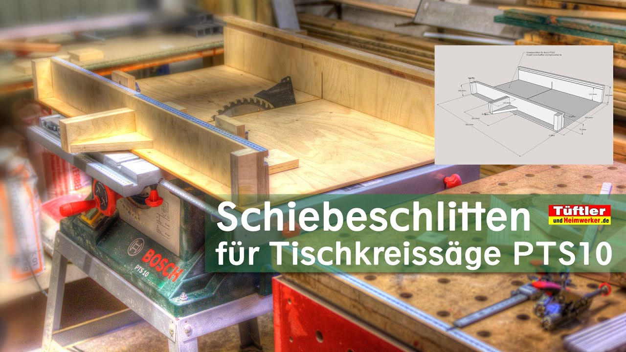 schiebeschlitten f r tischkreiss ge bosch pts10 basteln youtube. Black Bedroom Furniture Sets. Home Design Ideas