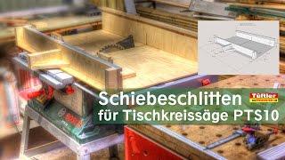 Schiebeschlitten für Tischkreissäge Bosch PTS10 basteln