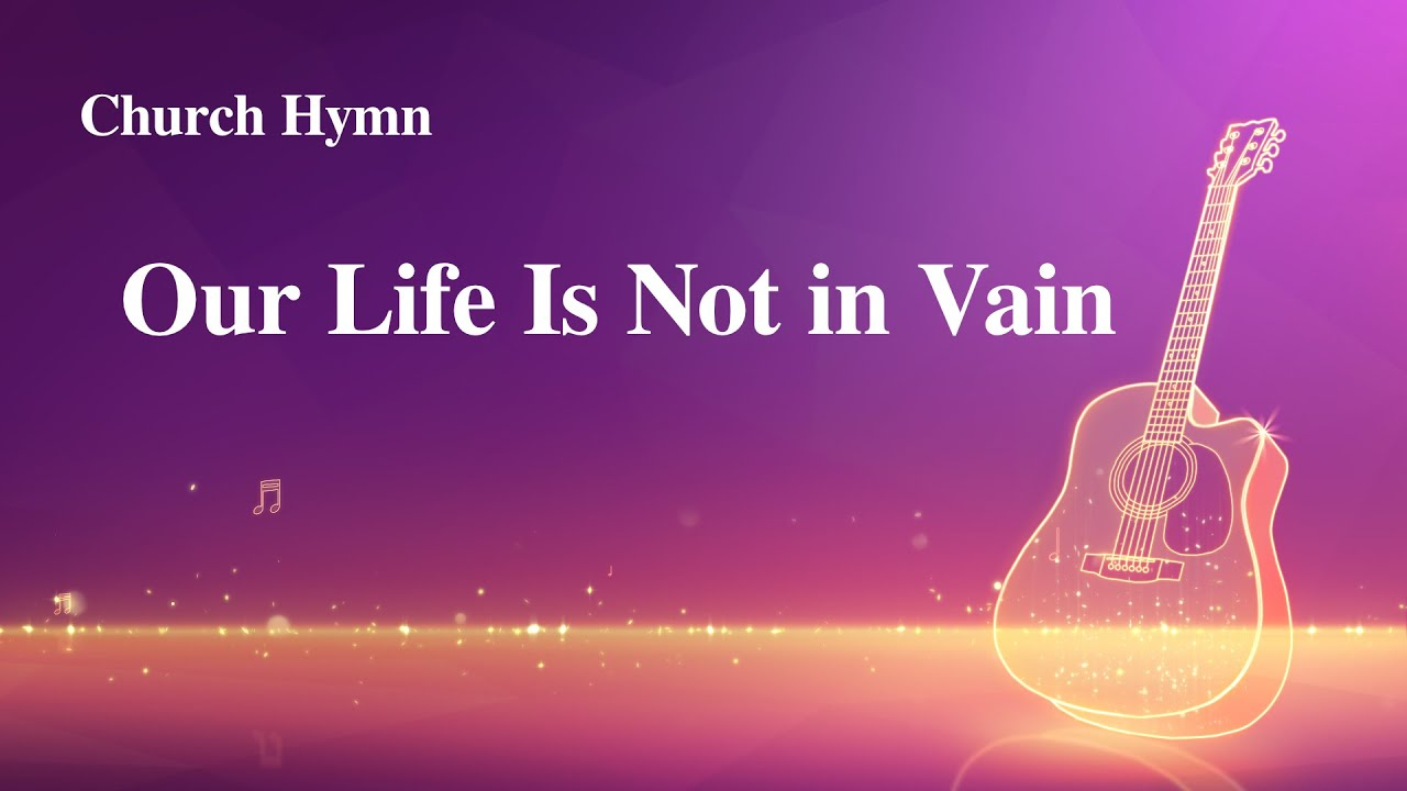 """English Devotional Song With Lyrics   """"Our Life Is Not in Vain"""""""