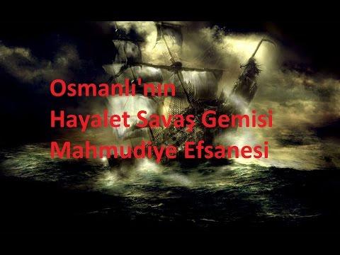osmanlının hayalet savaş gemisi mahmudiye efsanesi
