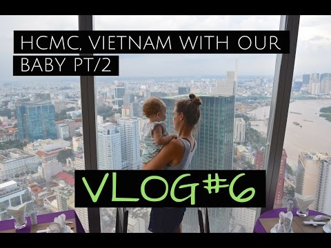 TRAVEL VIETNAM with a BABY | LIFE in SAIGON