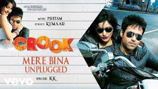 Mere Bina - Unplugged - Official Audio Song | Crook | KK | Pritam