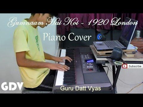Gumnaam Hai Koi - PIANO Cover  Guru Datt Vyas   1920 London  Jubin Nautiyal,Antara Mitra 