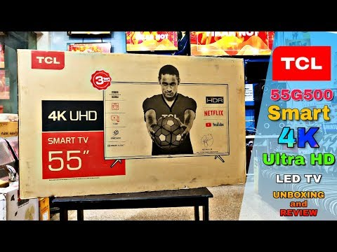 TCL 55 Inch 4K ULTRA HD SMART LED TV MOD. 55G500 || UNBOXING And REVIEW 🔥 🔥