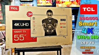 TCL 55 inch 4K ULTRA HD SMART LED TV MOD. 55G500 || UNBOXING and REVIEW