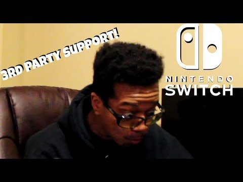 Nintendo Hater Reacts to the Nintendo Switch 3rd Party Support