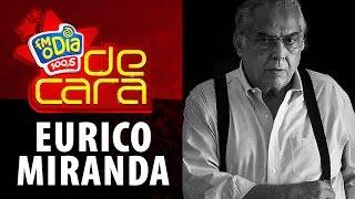 FM O Dia De Cara com Eurico Miranda